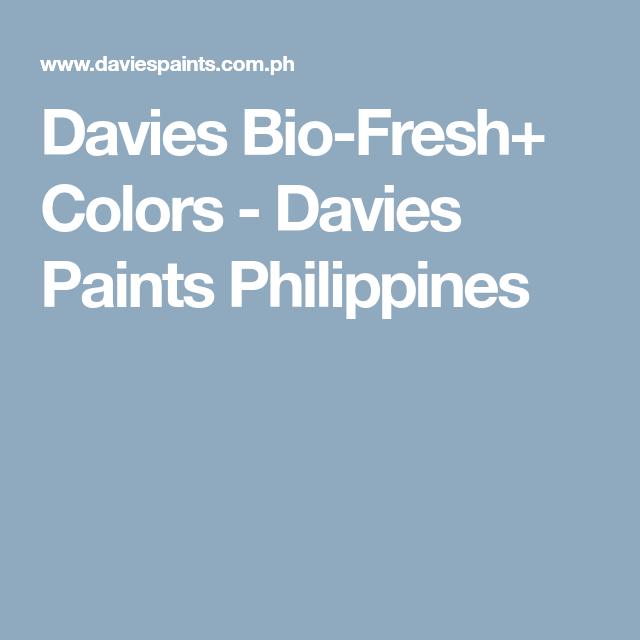 davies bio fresh colors davies paints philippines home color rh pinterest com