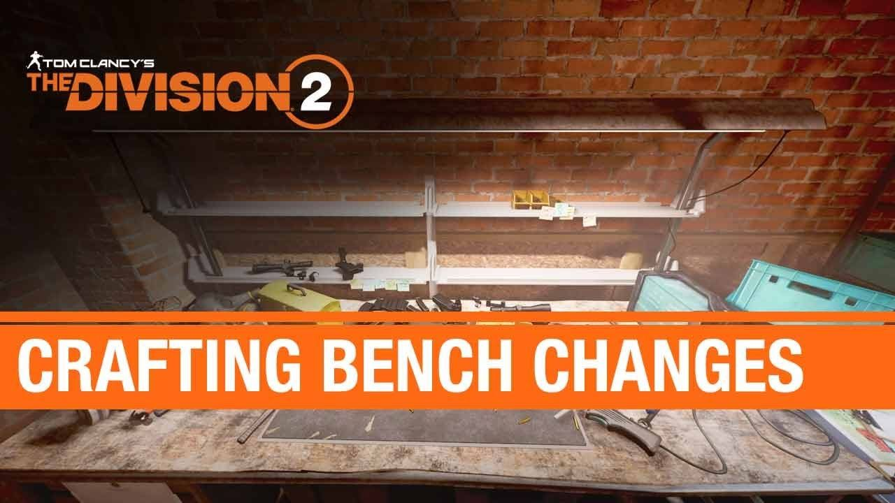 The Division 2 Crafting Bench Changes Coming To Wony Division Change Crafts