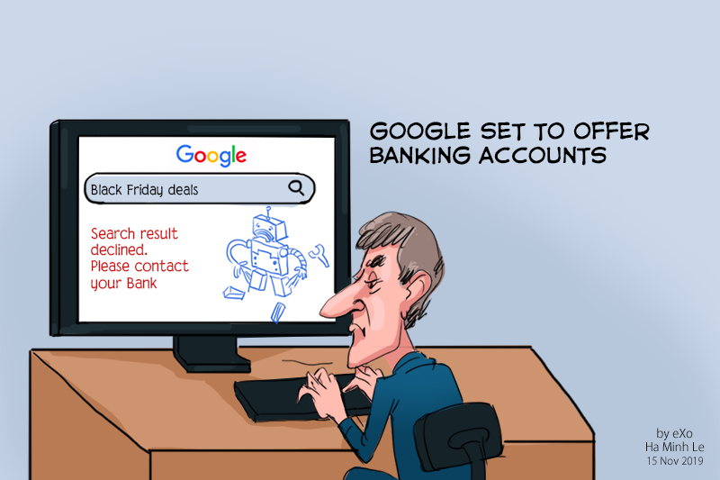 Google set to offer banking accounts Cartoon of the week