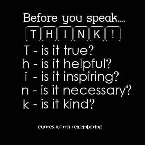 think before you speak...what a great idea :)