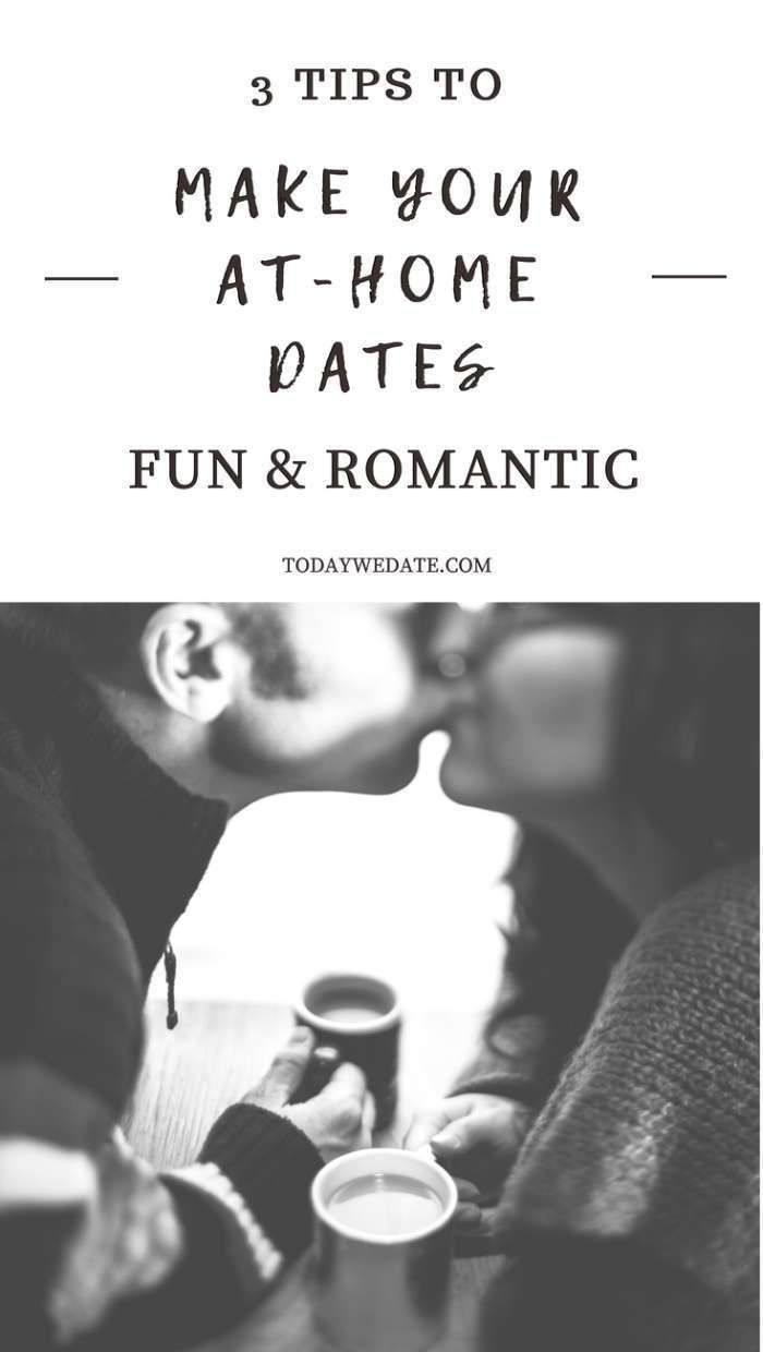 3 Reasons Why You Should Date At Home and How To Make It Fun ...