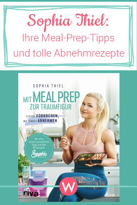 Photo of Sophia Thiels recipes: With Meal Prep for fitness and weight loss success WUNDERWEIB