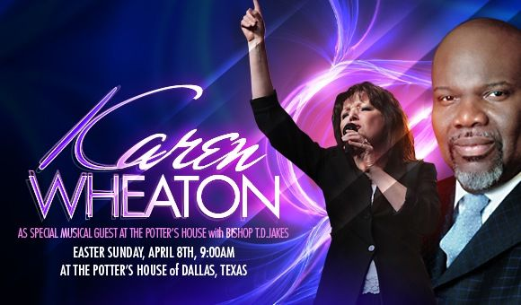 Karen Wheaton will be joining Bishop T.D. Jakes at The Potter's House for an Easter service.