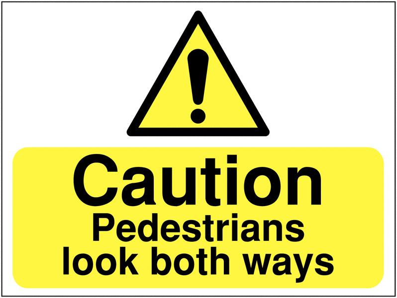 Caution Pedestrians Look Both Ways Construction Signs Construction Signs Signs Hazard Sign