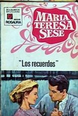 LOS RECUERDOS, MARIA TERESA SESE, BRUGUERA COLECCION ROSAURA Nº 1133 1971 JGD1