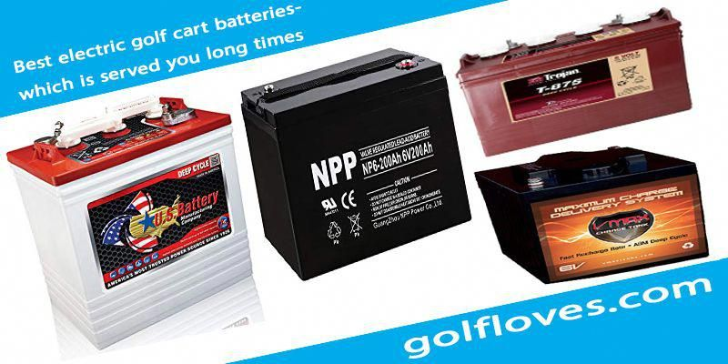Best Golf Cars Batteries On The Market Right Now Including