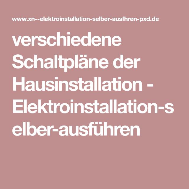 verschiedene Schaltpläne der Hausinstallation - Elektroinstallation ...