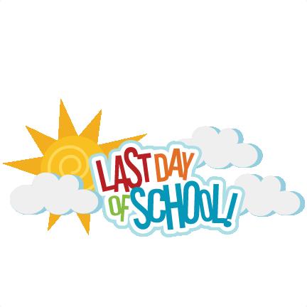last day of school svg scrapbook title svg files for cutting rh pinterest co uk Teachers Last Day of School Last Day of School Sign