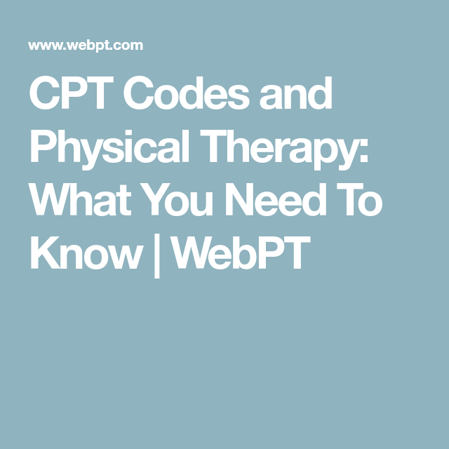 Cpt Codes Physical Therapy With Images Cpt Codes Physical Therapy Cpt