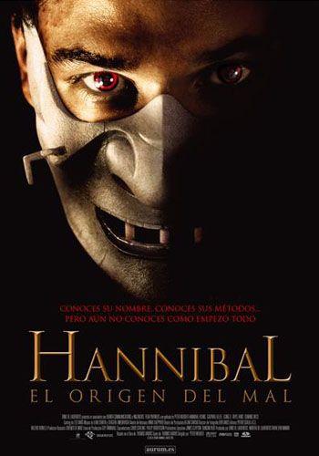 Hannibal El Origen Del Mal Hannibal Rising Hannibal Lecter Hannibal