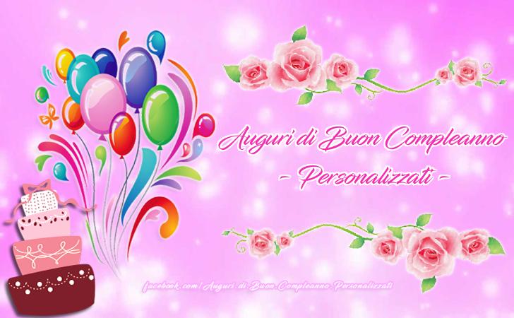 Auguri Di Buon Compleanno Personalizzati Crea I Tuoi Personalizzati Auguri Di Buon Compleann Auguri Di Buon Compleanno Buon Compleanno Auguri Di Compleanno
