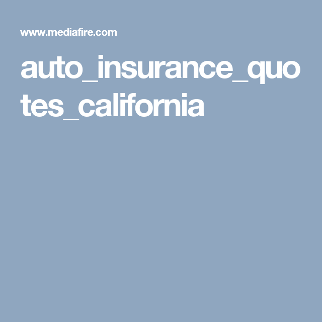 auto_insurance_quotes_california | Auto insurance quotes ...