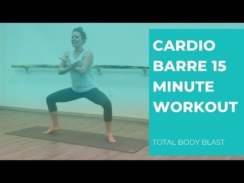 Cardio Barre 15 Minute Workout Total Body Blast - YouTube #cardiobarre Cardio Barre 15 Minute Workout Total Body Blast - YouTube #cardiobarre Cardio Barre 15 Minute Workout Total Body Blast - YouTube #cardiobarre Cardio Barre 15 Minute Workout Total Body Blast - YouTube #cardiobarre