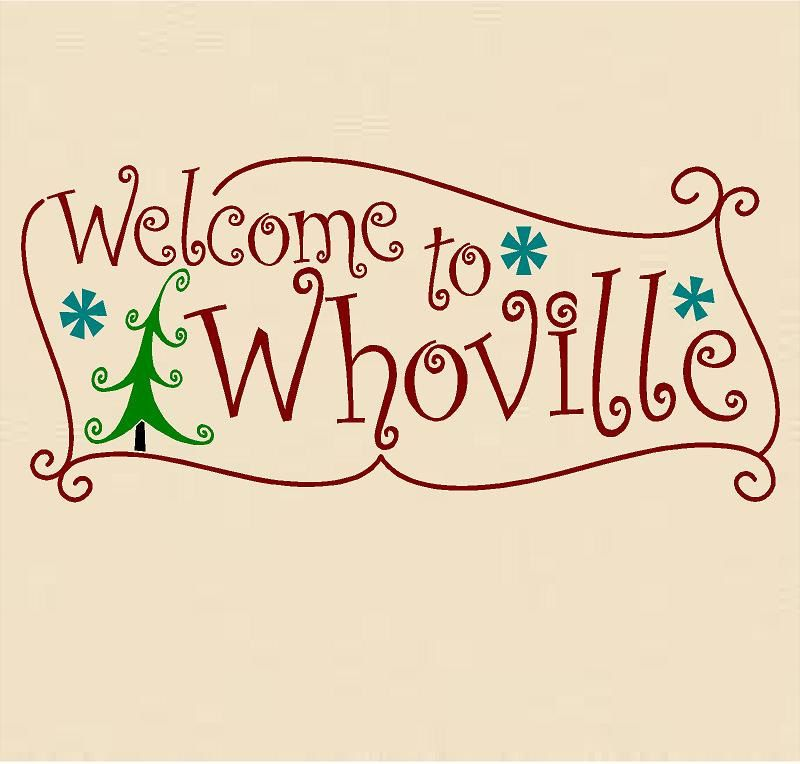 Welcome to Whoville (Christmas Holiday Vinyl Wall decal)-22\