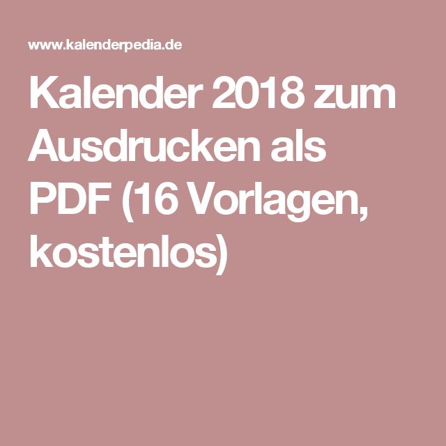 Kalender 2018 zum Ausdrucken als PDF (16 Vorlagen, kostenlos ...