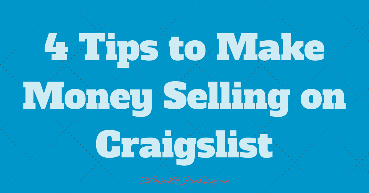 4 Tips to Make Money Selling on Craigslist The Work at