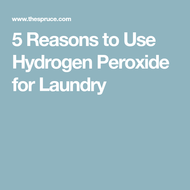 Hydrogen Peroxide Is Magic In The Laundry Hydrogen Peroxide