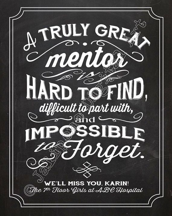 A Great Mentor is hard to find, difficult to part with ...