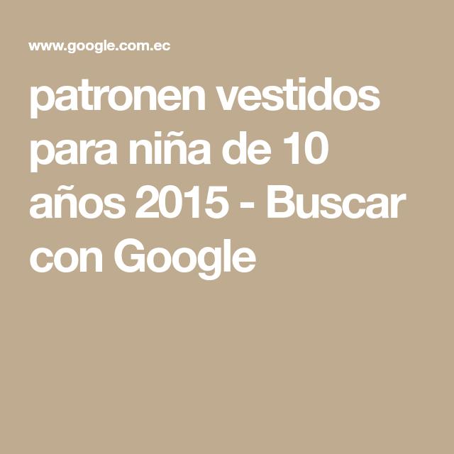 patronen vestidos para niña de 10 años 2015 - Buscar con Google