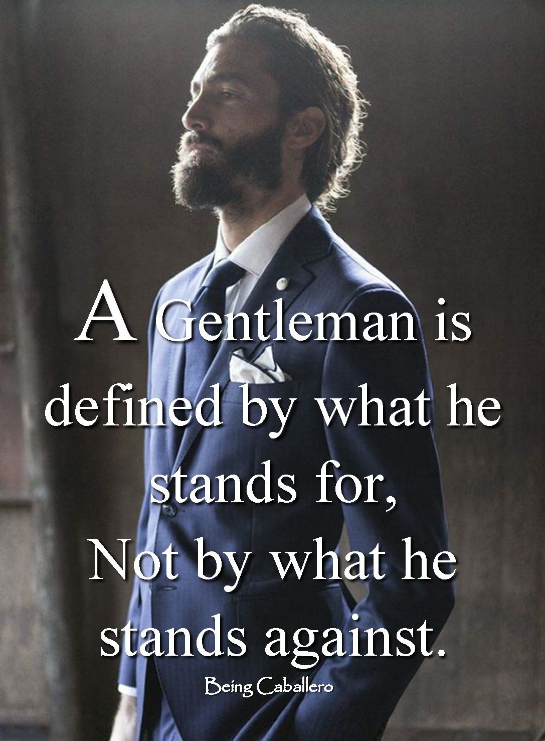 a gentleman is defined by what he stands for not by what he a gentleman is defined by what he stands for not by what he stands against
