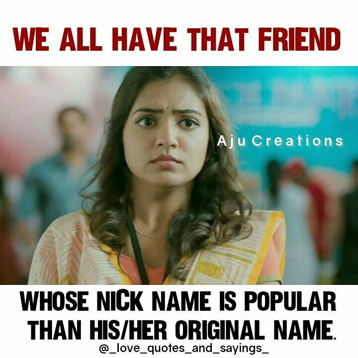 In 7th Standard I Gave My Friend A Wierd Nickname Now Even Her