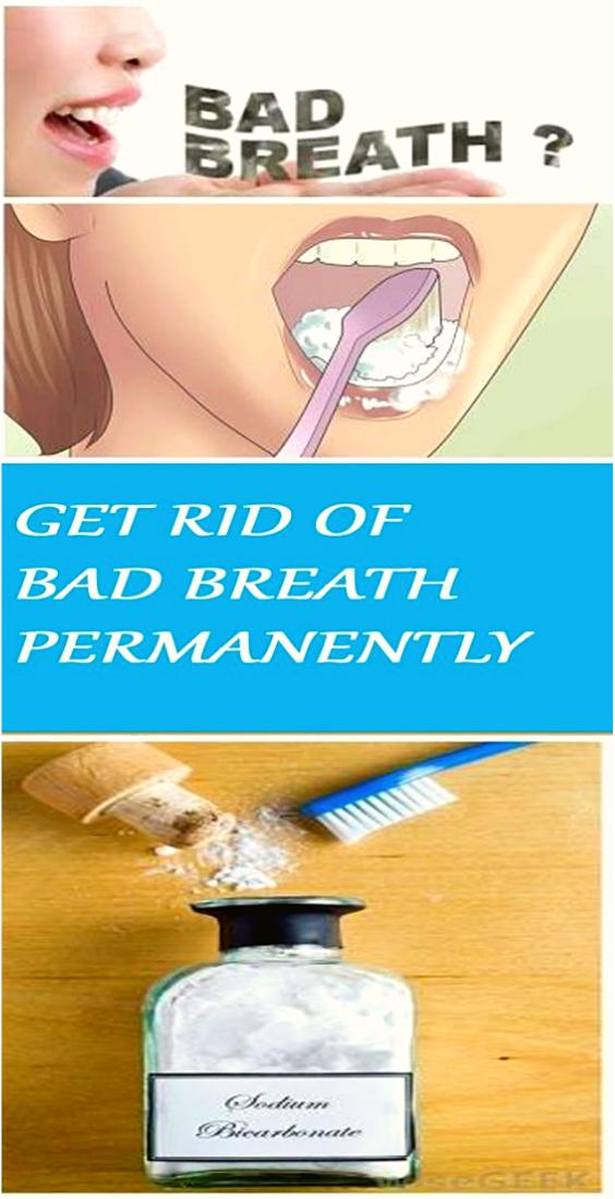 Get Rid Of Bad Breath Permanently With Just 1 Simple Ingredient Bad Breath Halitosis Oral Health