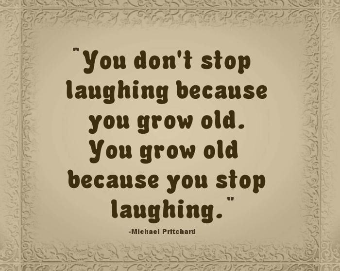 Growing Old Gracefully Or Not Growing Old Quotes Getting Old Quotes Old Quotes