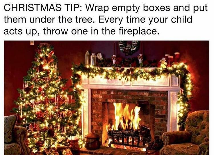 Way to screw with kiddos during Christmas! Throw an empty