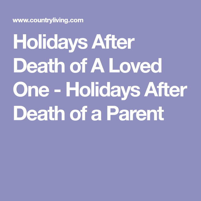 How To Get Through The Holidays When You're Mourning