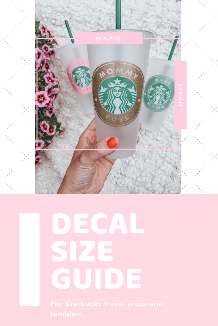 Updated Decal Size Guide For Starbucks Cups Kayla Makes Starbucks Diy Cricut Crafts Diy Cricut