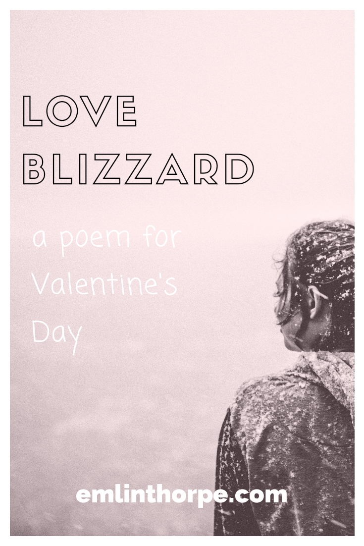 Love Blizzard - a poem for Valentine's Day | emlinthorpe.com