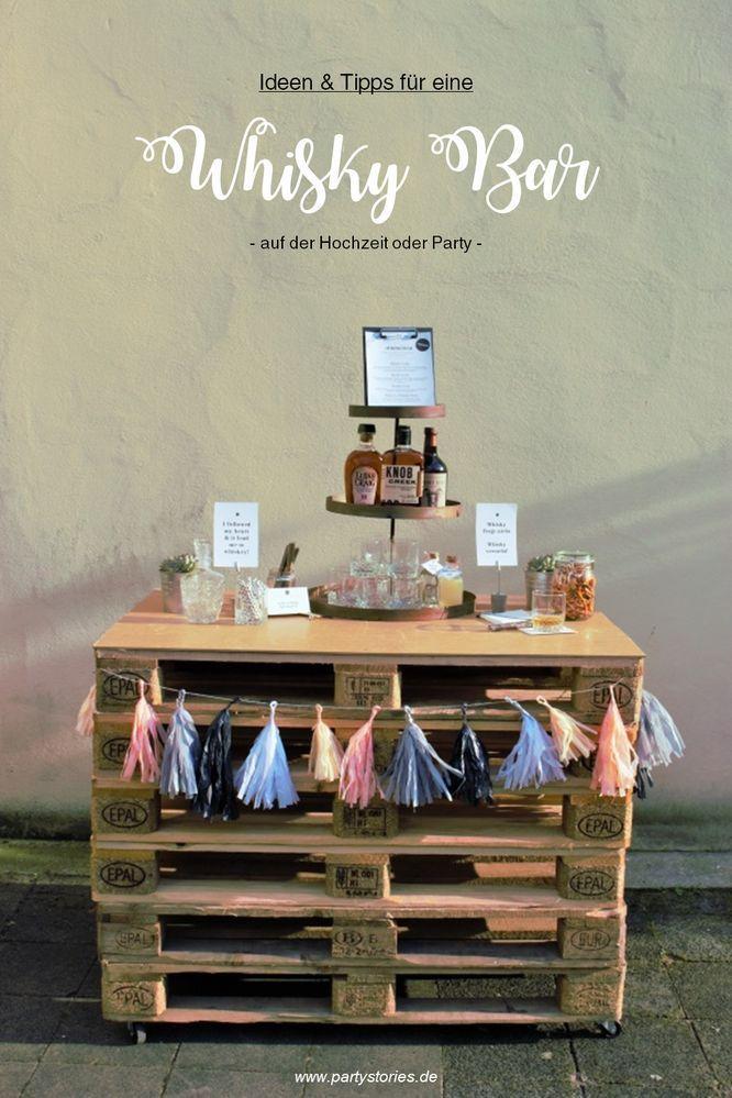 Ideen und Tipps für eine Whisky Bar oder Gentlemen Bar für die Party und Hochzeit.