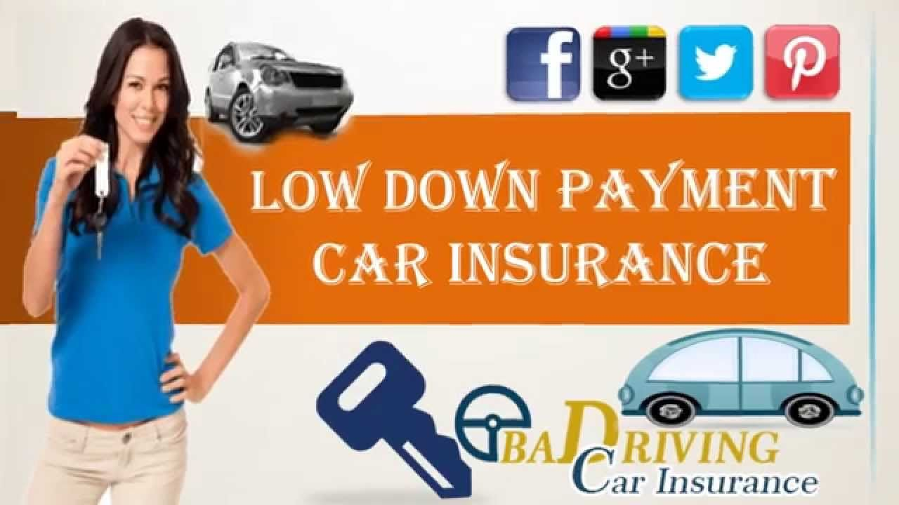 Low Down Payment Auto Insurance With Images Car Insurance