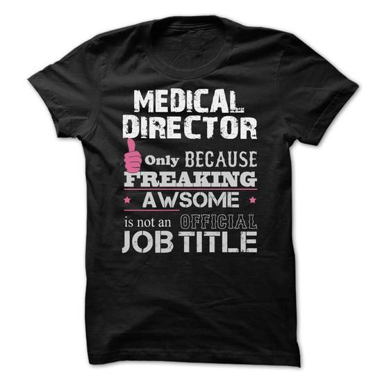 Awesome Medical Director T Shirts Hoodies Get It Now  Https