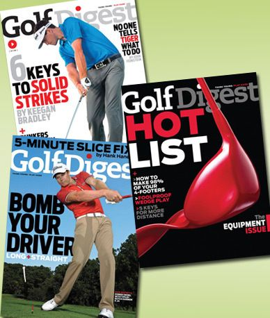 Golf Digest  One-Year Subscription (87% Off Cover Price)  Great last minute gift for dads!—Includes 12 Issues  $8 Expires: 6/21/2012