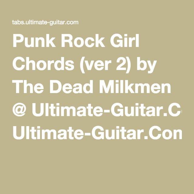 Punk Rock Girl Chords (ver 2) by The Dead Milkmen @ Ultimate-Guitar ...