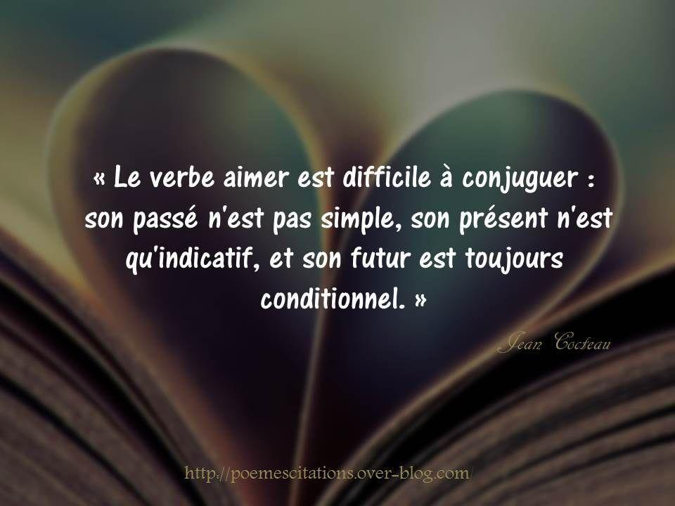 Le Verbe Aimer Est Difficile A Conjuguer Poemes Et Citations Poeme Et Citation Citation Bonheur Amour Citation