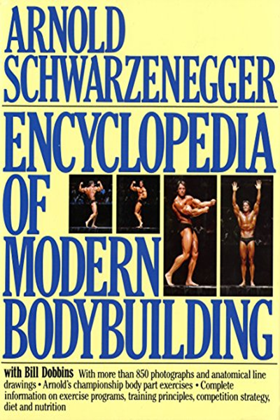 Encyclopaedia Of Modern Bodybuilding Pelham Practical Sports By Arnold Schwarzenegger Gardners Books Bodybuilding Bodybuilding Training Bodybuilding Competition