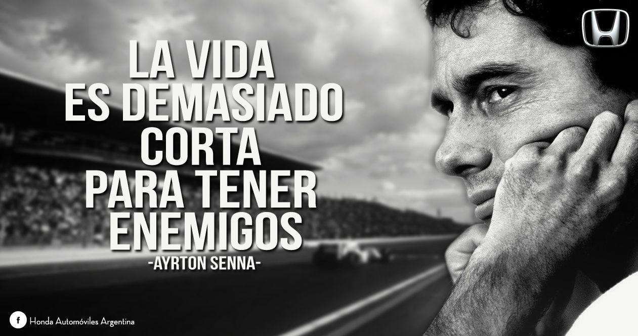 La Vida Es Demasiado Corta Para Tener Enemigos Ayrton Senna