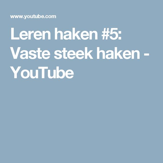 Leren Haken 5 Vaste Steek Haken Youtube Breien En Haken