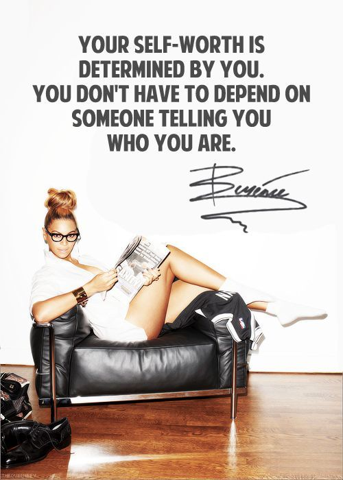"""Your self-worth is determined by you. You don't have to depend on someone telling you who you are."" - #Beyonce  Click LIKE and REPIN if you Agree!"