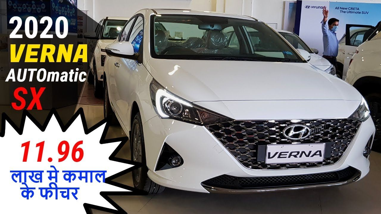 Hyundai Verna 2020 Sx Automatic Verna Sx Auto Best Automatic Car In 2020 Automatic Cars Hyundai Car