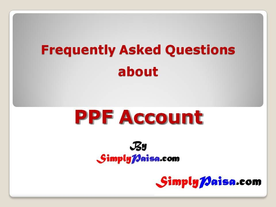 Frequently asked questions about PPF account