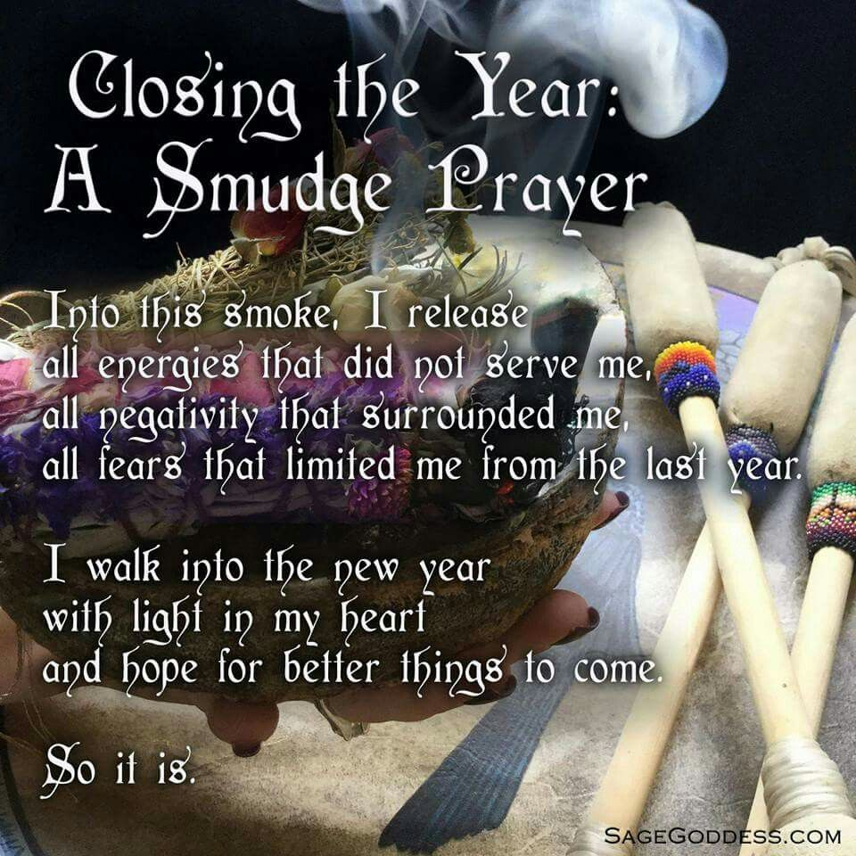 Closing The Year A Smudge Prayer From Facebook Smudging Prayer Smudging Prayers
