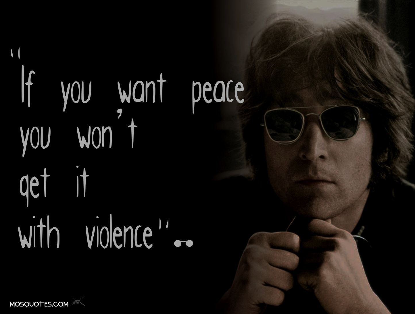 John Lennon Quotes If You Want Peace You Wont Get It With Violence