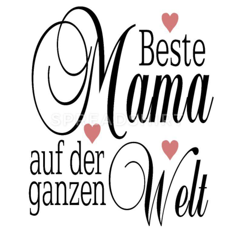Beste Mama Der Welt Muttertag Geschenk Frauen T Shirt Spreadshirt Beste Mama Muttertag Geschenk Geschenke Fur Mama