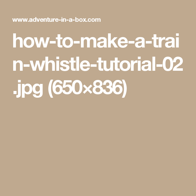 how-to-make-a-train-whistle-tutorial-02.jpg (650×836)