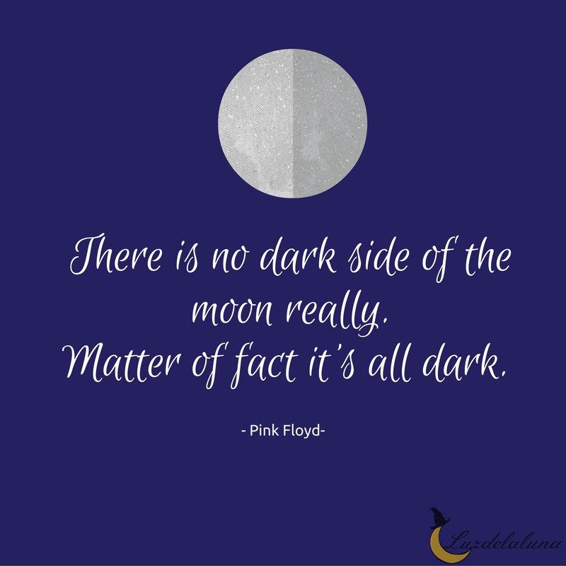 There Is No Dark Side Of The Moon Really Matter Of Fact It S All Dark Pink Floyd Moon Quotes Pink Floyd Quotes Nature Quotes
