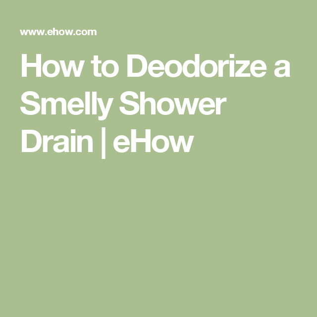 How To Deodorize A Smelly Shower Drain Cleaning Pinterest - Stinky bathroom drain remedies