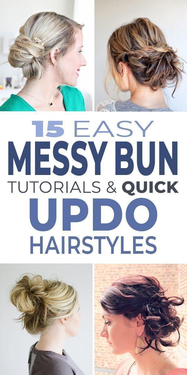 15 Easy Messy Bun Tutorials Quick Updo Hairstyles Ohmeohmy Blog In 2020 Messy Bun Tutorial Easy Messy Hairstyles Easy Messy Bun